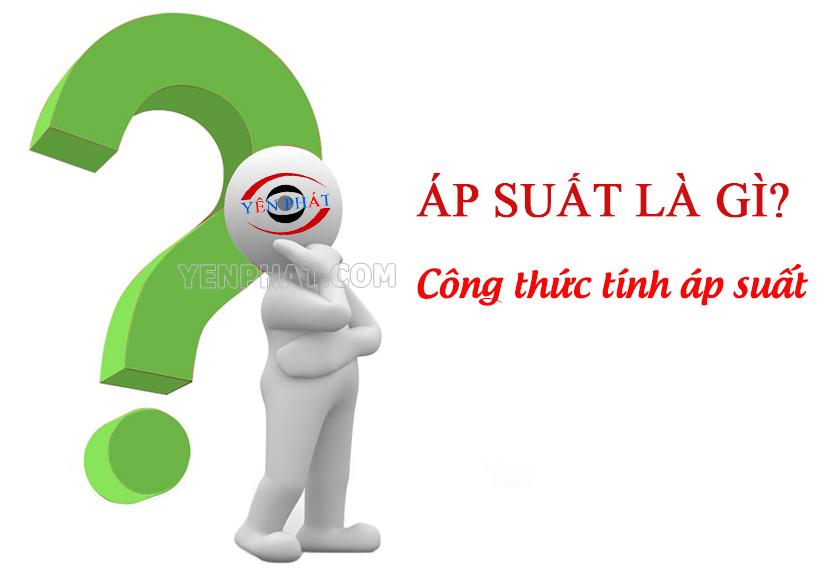 ap_suat_la_gi_phan_loai_cach_tinh_ap_suat