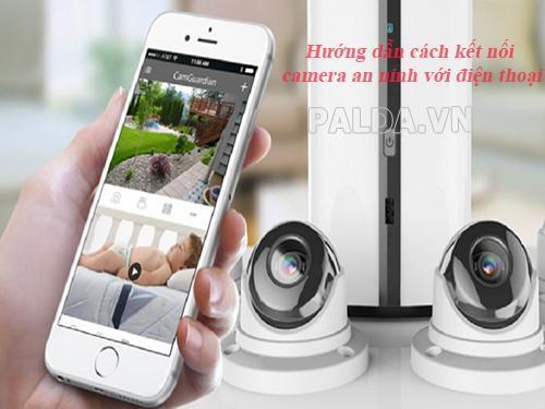 kết nối camera an ninh với điện thoại