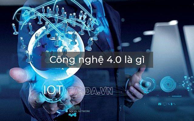 Thời đại công nghệ 4.0 là gì?