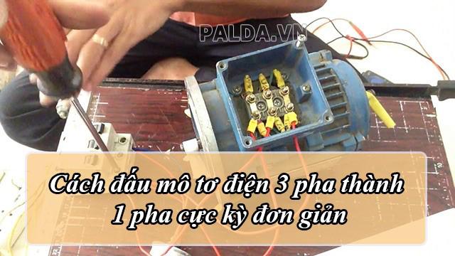 Mách bạn cách đấu mô tơ điện 3 pha thành 1 pha