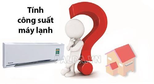 Làm thế nào để có thể tính được công suất của máy lạnh gia đình