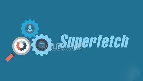 superfetch win 10 là gì